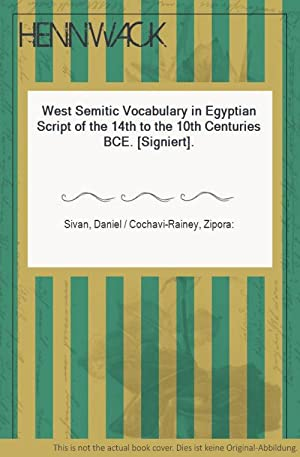 West Semitic Vocabulary in Egyptian Script of the 14th to the 10th Centuries BCE. [Signiert].
