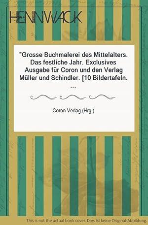 Grosse Buchmalerei des Mittelalters. Das festliche Jahr.: Coron Verlag (Hrg.):