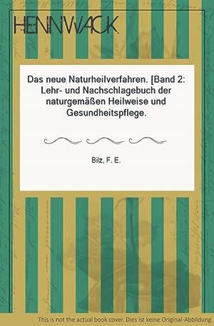 Das neue Naturheilverfahren. [Band 2: Lehr- und: Bilz, F. E.: