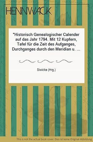 Historisch Genealogischer Calender auf das Jahr 1794.: Siwicke (Hrg.):