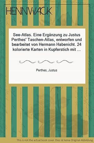 See-Atlas. Eine Ergänzung zu Justus Perthes' Taschen-Atlas,: Perthes, Justus:
