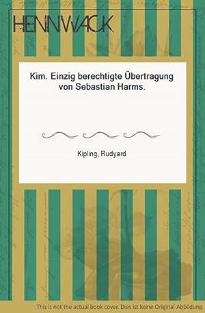 Kim. Einzig berechtigte Übertragung von Sebastian Harms.: Kipling, Rudyard: