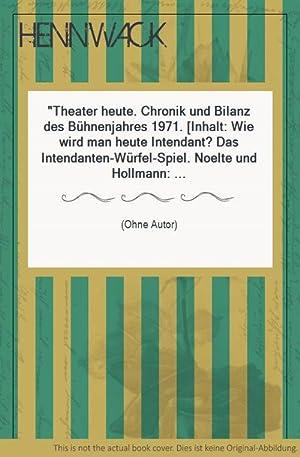 Theater heute. Chronik und Bilanz des Bühnenjahres