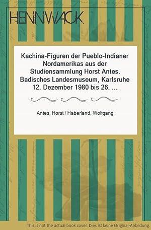 Kachina-Figuren der Pueblo-Indianer Nordamerikas aus der Studiensammlung: Antes, Horst /