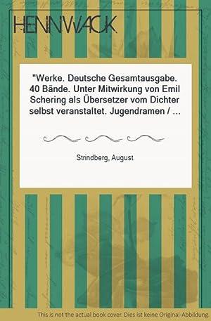 Werke. Deutsche Gesamtausgabe. 40 Bände. Unter Mitwirkung: Strindberg, August: