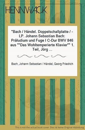 Bach / Händel. Doppelschallplatte / -LP. Johann: Bach, Johann Sebastian