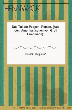 Das Tal der Puppen. Roman. (Aus dem: Susann, Jacqueline: