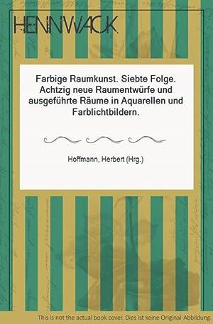 Farbige Raumkunst. Siebte Folge. Achtzig neue Raumentwürfe: Hoffmann, Herbert (Hrg.):
