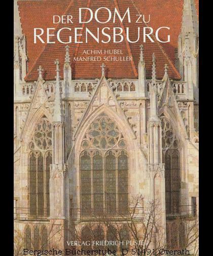Der Dom zu Regensburg. Vom Bauen und: HUBEL, Achim /