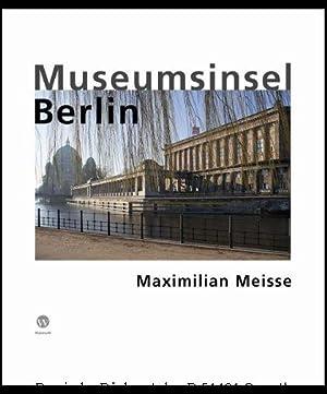 Museumsinsel Berlin. Vorwort von Hans Kollhoff.: Meisse, Maximilian: