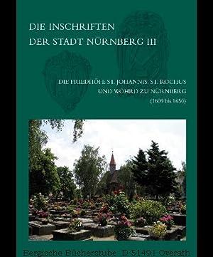 Die Inschriften der Friedhöfe St. Johannis, St. Rochus und Wöhrd zu Nürnberg (1609-1650). Teilband ...