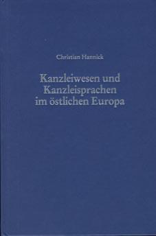 Kanzleiwesen und Kanzleisprachen im östlichen Europa. (Archiv f. Diplomatik, Beiheft 6).: ...
