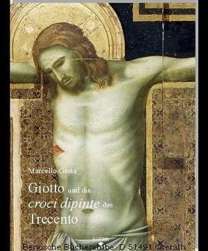 Giotto und die croci dipinte des Trecento: Gaeta, Marcello: