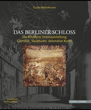 Das Berliner Schloss. Die erhaltene Innenausstattung. Gemälde,: Hinterkeuser, Guido
