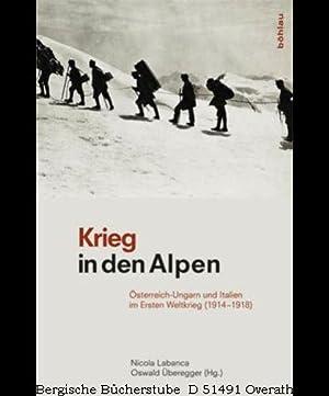 Krieg in den Alpen. Österreich-Ungarn und Italien: Labanca, Nicola; Überegger,