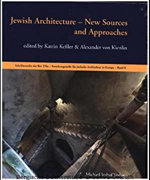 Jewish Architecture. New Sources and Approaches.: Keßler, Katrin; Kienlin,