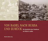 Von Basel nach Bursa und zurück. Die: Baleva, Martina (Hg.):