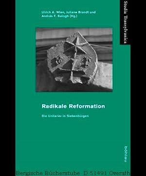 Radikale Reformation. Die Unitarier in Siebenbürgen. (Studia: Wien, Ulrich A.