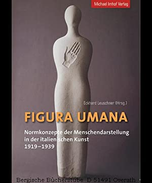 Figura Umana. Normkonzepte der Menschendarstellung in der: Leuschner, Eckhard (Hg.):