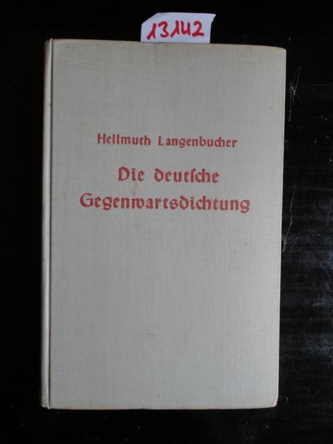 Die deutsche Gegenwartsdichtung. Eine Einführung in das volkhafte Schrifttum unserer Zeit. Mit...