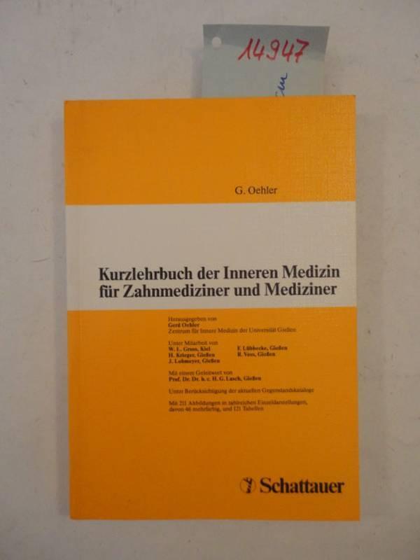 Kurzlehrbuch der Inneren Medizin für Zahnmediziner und Mediziner, mit 211 Abbildung in zahlreichen Einzeldarstellungen, davon 56 mehrfarbig, und 121 Tabellen - Öhler, Gerd