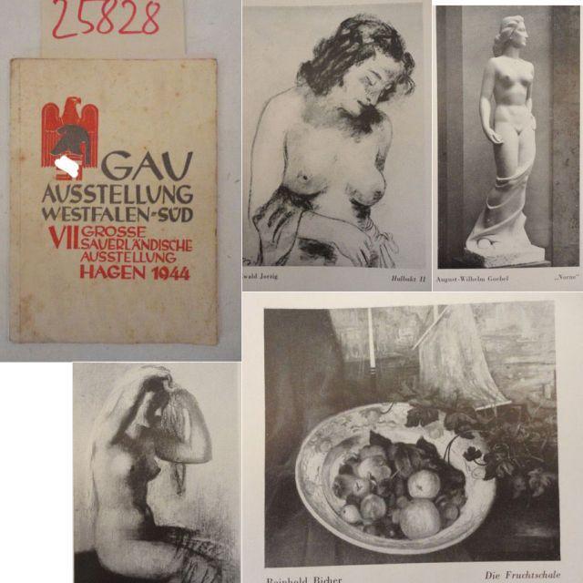 Gau-Ausstellung Westfalen-Süd: VII. Große Sauerländische Ausstellung Hagen: Karl-Ernst-Osthaus-Museum der Stadt