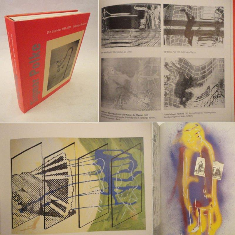 Die Editionen 1963 - 2000. Catalogue Raisonné,: Sigmar Polke: