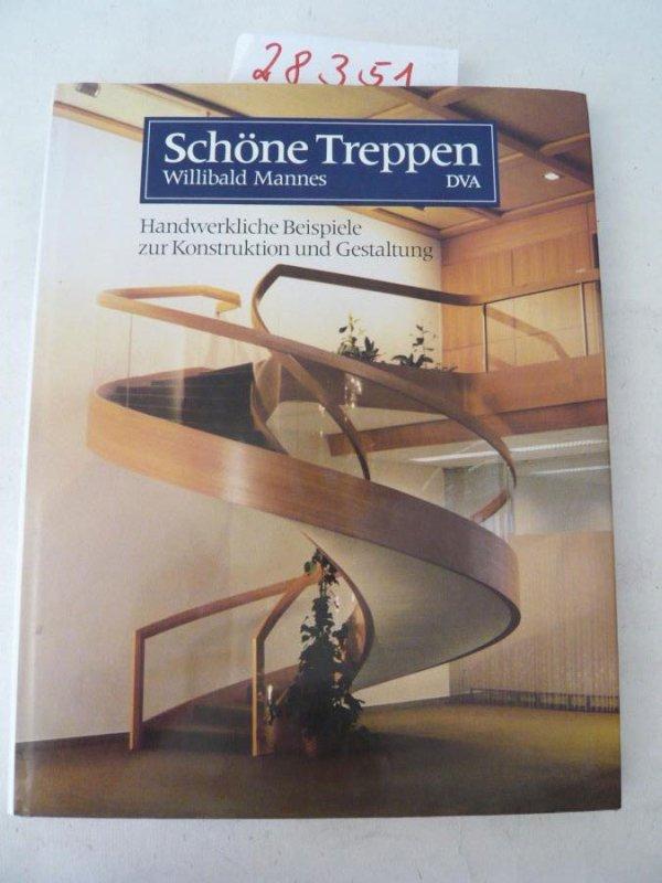 Schöne Treppen. Handwerkliche Beispiele zur Konstruktion und Gestaltung * mit O r i g i n a l - S c h u t z u m s c h l a g