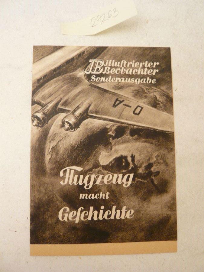 """Illustrierter Beobachter: Sonderausgabe """"Flugzeug macht Geschichte"""" *: Zentralverlag der NSDAP"""