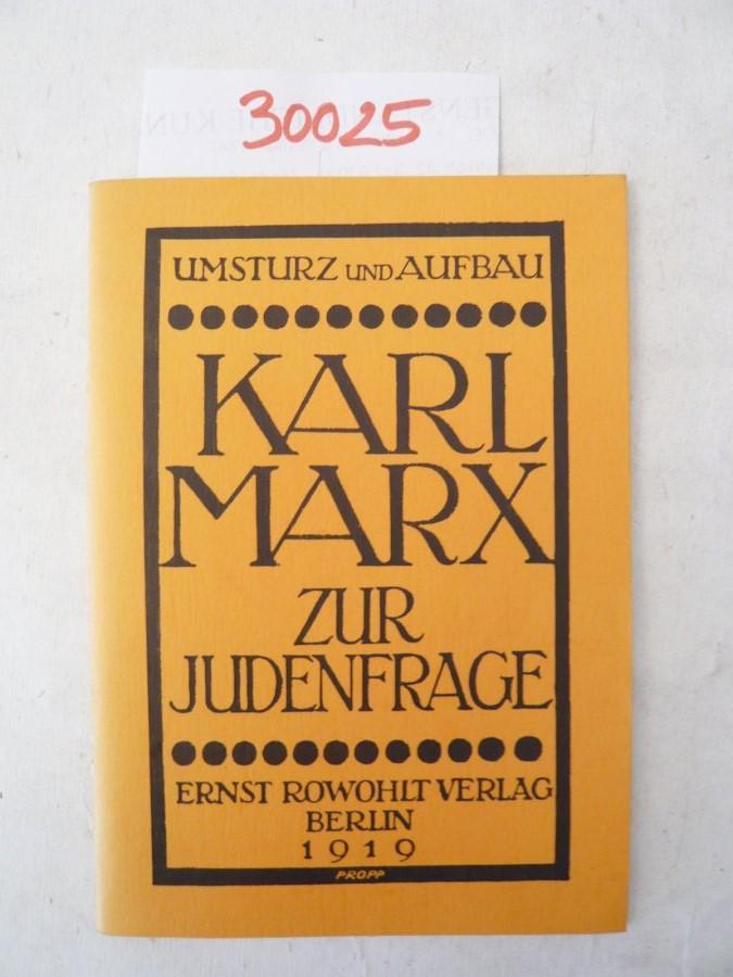 Umsturz und Aufbau. Karl Marx zur Judenfrage.: Stefan Grossmann: