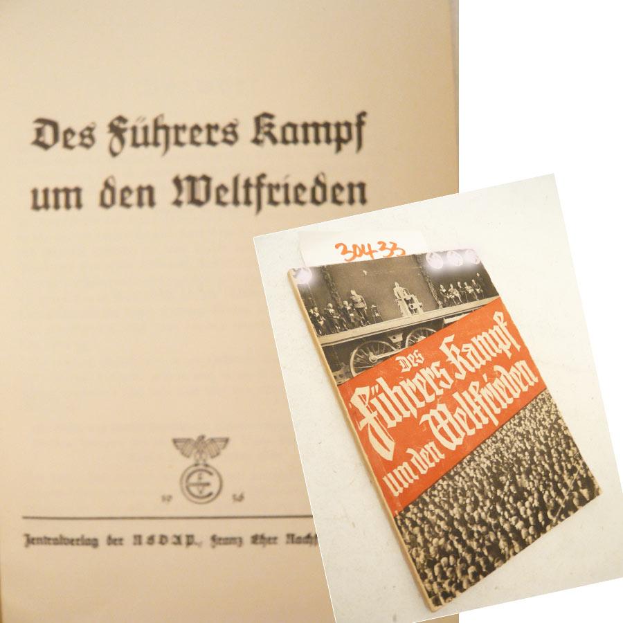 Des Führers Kampf um den Weltfrieden Dieses: Zentralverlag der NSDAP