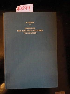 Leitfaden der jugendrechtlichen Psychiatrie. Mit 20 Beispielen aus der Praxis: Tramer, PD.Dr.med et...