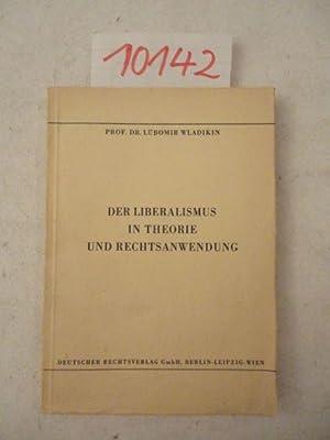 Der Liberalismus in Theorie und Rechtsanwendung: Kritische Untersuchung der französischen ...