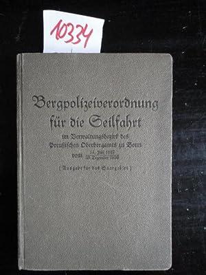 Bergpolizeiverordnung für die Seilfahrt im Verwaltungsbezirk des Preußischen ...