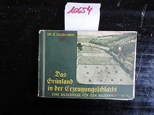 Das Grünland in der Erzeugungsschlacht. Eine Bilderfolge für den Bauernhof: Deichmann, ...