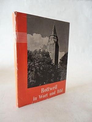 Rottweil in Wort und Bild, ein Gang durch Geschichte und Kunst der Reichsstadt * mit O r i g i n a ...