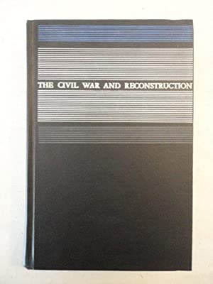 The Civil war and Reconstruction / Second Edition: Randall, J.G. und David Donald: