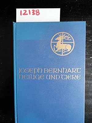 Heilige und Tiere: Bernhart, Joseph: