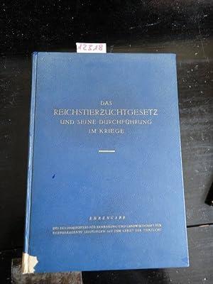 Das Reichstierzuchtgesetz und seine Durchführung im Kriege. Herausgegeben unter Mitwirkung von...
