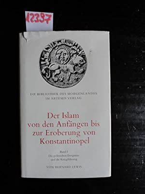 Der Islam von den Anfängen bis zur: Lewis, Bernard:
