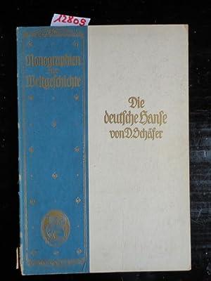 Monographien zur Weltgeschichte: Die deutsche Hanse: Schäfer, Dietrich: