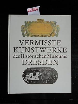 Vermisste Kunstwerke des Historischen Museums Dresden: Staatliche Kunstsammlung Dresden (...