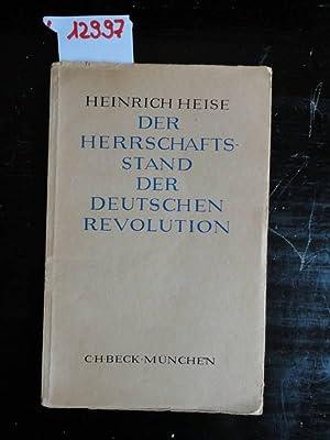 Der Herrschaftsstand der deutschen Revolution: Heise, Heinrich:
