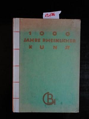 1000 Jahre Rheinischer Kunst. Gabe der Buchgemeinde für das Jahr 1925, mit 252 Abbildungen und...