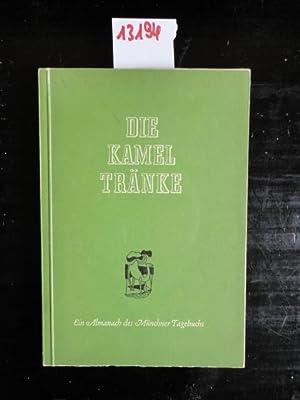 Die Kameltränke. Ein Almanach des Münchner Tagebuchs in fünf Kapiteln. Ein ...