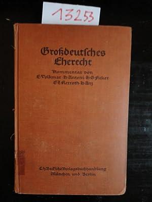 Großdeutsches Eherecht. Kommentar zum Ehegesetz vom 6.Juli 1938 mit sämtlichen Durchf&...