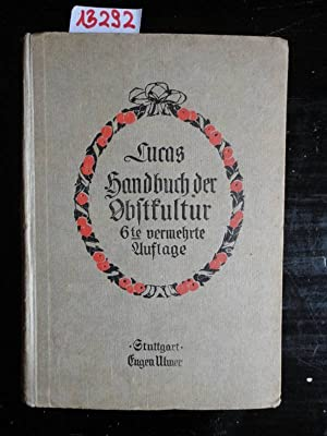 Handbuch der Obstkultur. Mit 378 Abbildungen.: Lucas, Dr.Ed.: