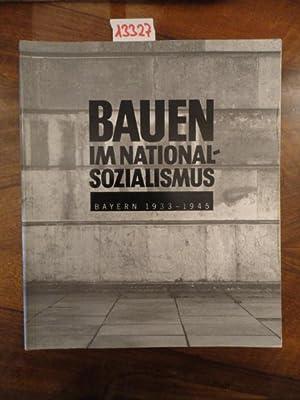 Bauen im Nationalsozialismus Bayern 1933 bis 1945. Ausstellung im Münchner Stadtmuseum 24. ...