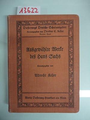 Ausgewählte Werke des Hans Sachs: Keller, Albrecht (Herausgeber):