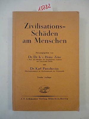 Zivilisationsschäden am Menschen: Zeiss, Heinz und Karl (Herausgeber) Pintschovius: